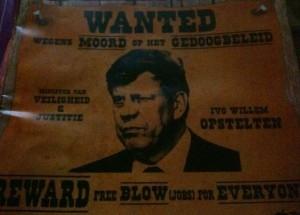Ivo Opstelten 'wanted voor moord op het gedoogbeleid'