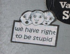 sticker Riga 'we have the right to be stupid'