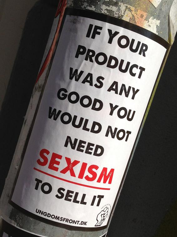 sticker if your product was any good you wouldn't need sexism to sell it Amsterdam Spui 2013