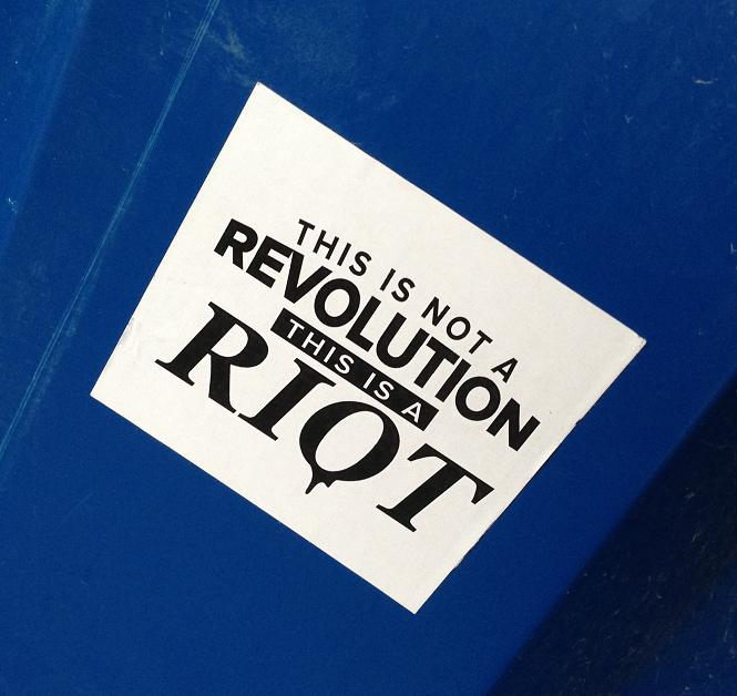 sticker not a revolution but riot Utrecht 2013