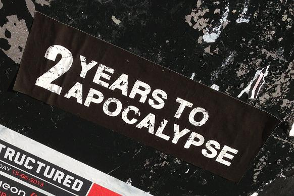 sticker 2 years to apocalypse Amsterdam Spui 2013