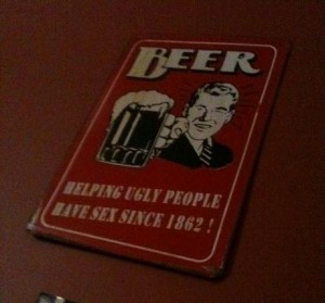 'beer, helping ugly people have sex since 1862'