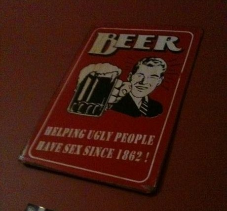 Beer helping ugly people have sex thanks