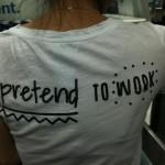 shirt 'i pretend to work'