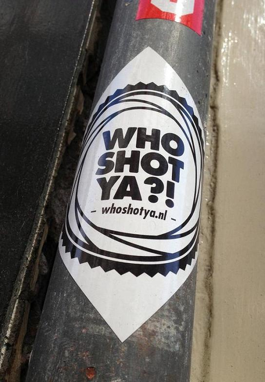 sticker who shot ya Amsterdam