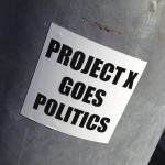 sticker Project X goes politics Amsterdam
