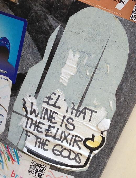 LN sticker i feel that wine is the elixir of the gods Amsterdam Spui 2013