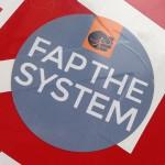 sticker fap the system Amsterdam anti-politics 2013
