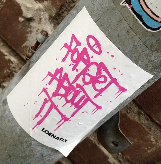 sticker Loenatix forget about it Amsterdam 2013