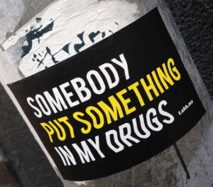 sticker somebody put someting my drugs Amsterdam center 2014 April